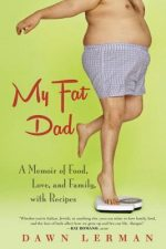 My Fat Dad: A Memoir